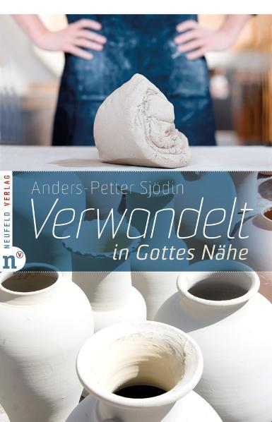 Verwandelt in Gottes Nähe - Anders-Petter Sjödin