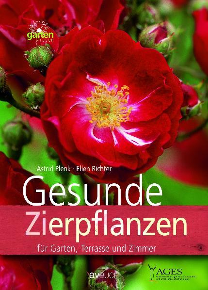 Gesunde Zierpflanzen für Garten, Terrasse und Z...