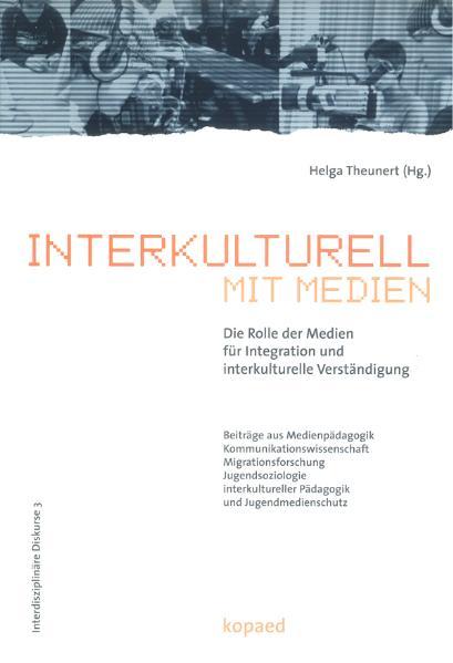 Interkulturell mit Medien: Die Rolle der Medien...