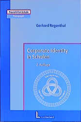 Corporate Identity in Schulen - Gerhard Regenthal