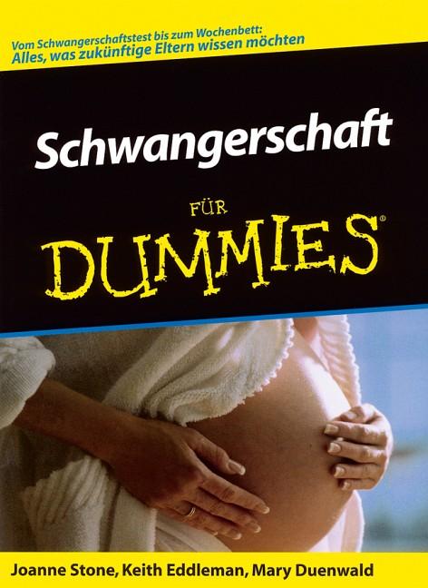 Schwangerschaft für Dummies. Alles, was zukünft...