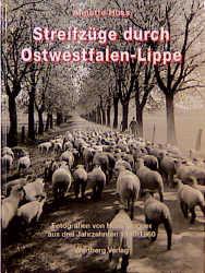 Streifzüge durch Ostwestfalen-Lippe. Fotografie...