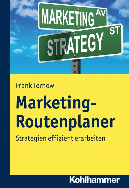 Marketing-Routenplaner; Strategien effizient er...