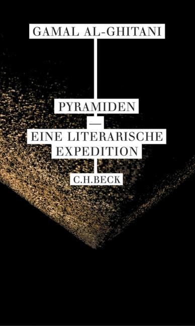 Pyramiden. Eine literarische Expedition - Gamal al Ghitani