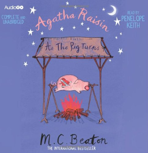 Agatha Raisin as the Pig Turns - M. C. Beaton [...