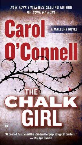 The Chalk Girl (A Mallory Novel) - Carol O´Connell