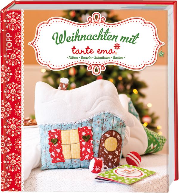 Weihnachten mit Tante Ema: Nähen, Basteln, Schm...