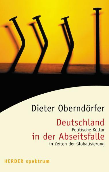 Deutschland in der Abseitsfalle. Poltische Kultur in Zeiten der Globalisierung. - Dieter Oberndörfer
