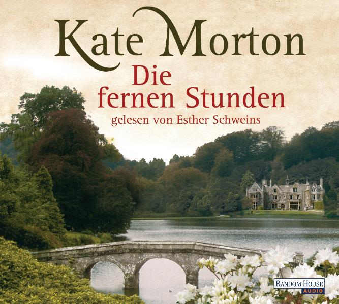 Die fernen Stunden - Kate Morton [6 Audio CDs; Gekürzte Lesung]