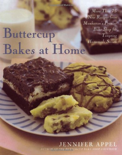 Buttercup Bakes at Home: More Than 75 New Recip...