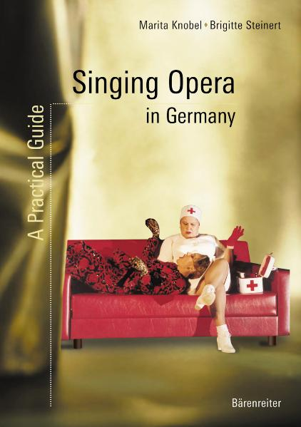 Singing Opera in Germany: A Practical Guide - Marita Knobel