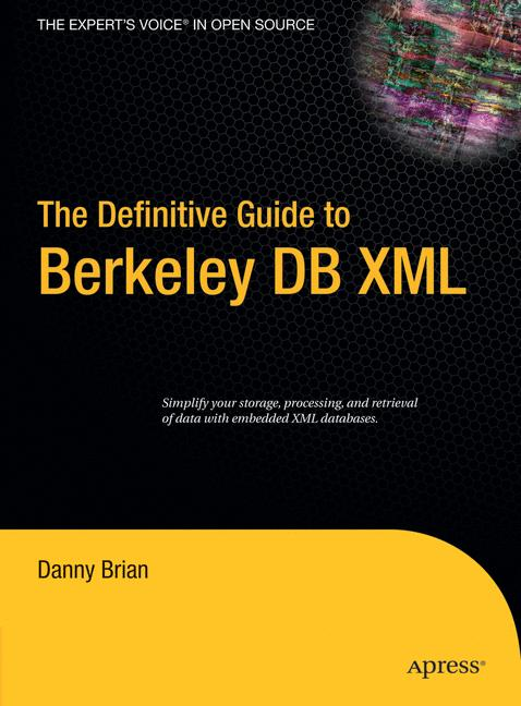The Definitive Guide to Berkeley DB XML - Danny...