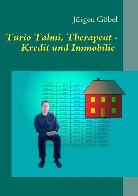 Turio Talmi, Therapeut: Kredit und Immobilie - ...