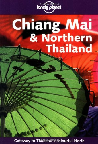 Chiang Mai & Northern Thailand (Lonely Planet C...