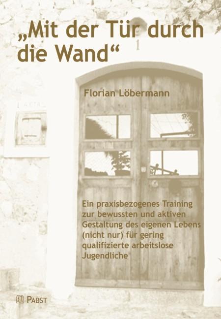 Mit der Tür durch die Wand: Ein praxisbezogenes...