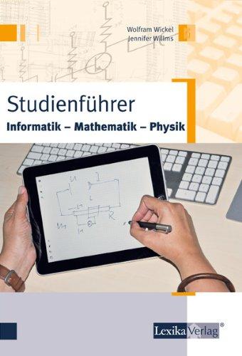 Studienführer Informatik, Mathematik, Physik - ...