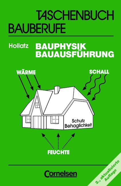 Taschenbuch Bauberufe: Bauphysik - Bauausführun...