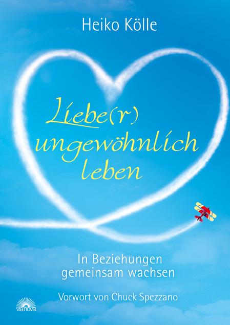Liebe(r) ungewöhnlich leben: In Beziehungen gem...