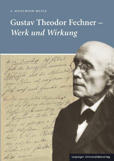 Gustav Theodor Fechner: Werk und Wirkung