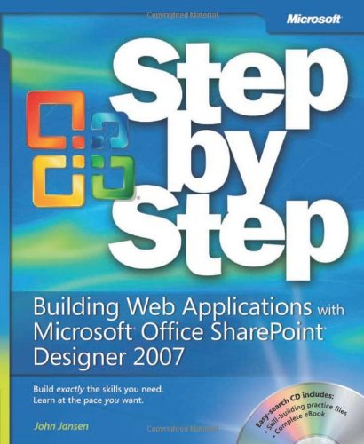 Building Web Applications with Microsoft® Office SharePoint® er 2007 Step by Step (Step By Step (Microsoft)) - John Jansen