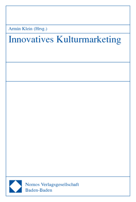 Innovatives Kulturmarketing - Armin Klein