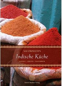 Sai Cholleti`s indische Küche: schnell - gesund - vegetarisch - Sai ...