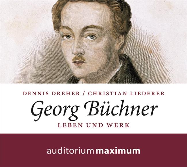 Georg Büchner: Leben und Werk - Dennis Dreher