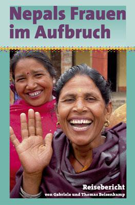 Nepals Frauen im Aufbruch: Ein Reisebericht - G...