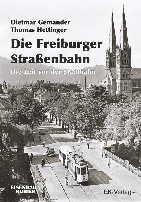 Freiburger Straßenbahn: Die Zeit vor der Stadtb...