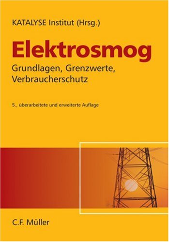 Elektrosmog: Grundlagen, Grenzwerte, Verbrauche...