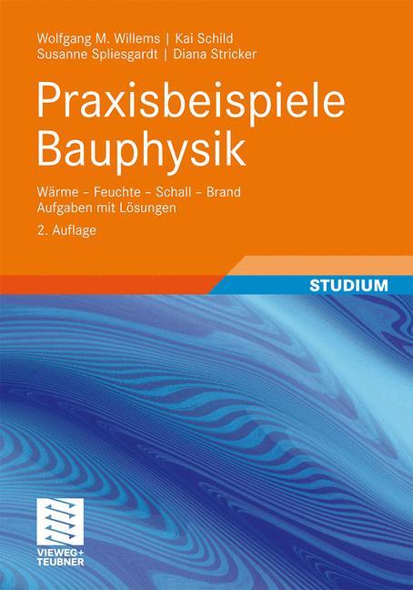 Praxisbeispiele Bauphysik: We - Feuchte - Schal...