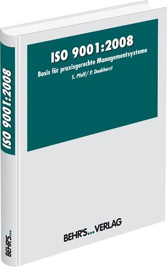 ISO 9001:2008, Basis für praxisgerechte Managem...