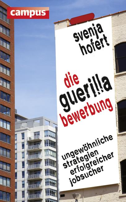 Die Guerilla-Bewerbung: Ungewöhnliche Strategie...