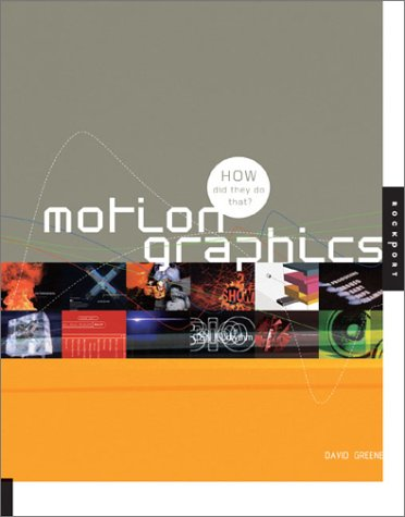Motion Graphics: How Did They Do That? - David ...
