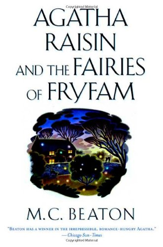 Agatha Raisin and the Fairies of Fryfam - M. C. Beaton [Hardback]