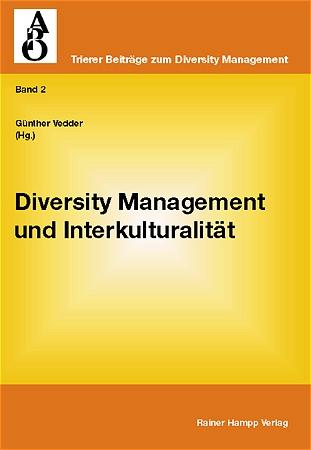 Diversity Management und Interkulturalität. Trierer Beiträge zum Diversity Management. Bd. 2 - Günther Vedder