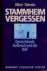 Stammheim vergessen. Deutschlands Aufbruch und ...