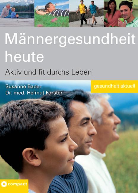 Männergesundheit heute: Aktiv und fit durchs Le...