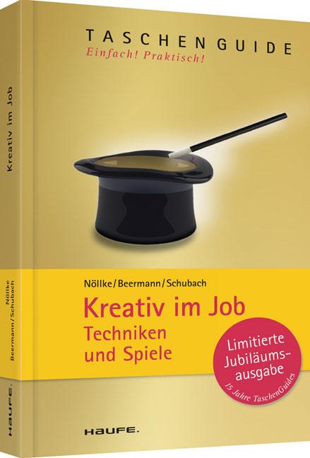 Kreativ im Job: Techniken und Spiele - Matthias...