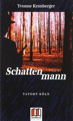 Schattenmann: Tatort Köln - Yvonne Kronberger
