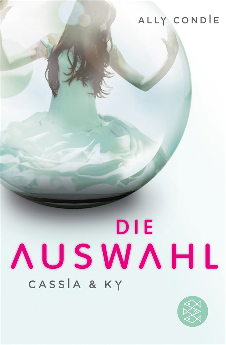 Cassia & Ky: Band 1 - Die Auswahl - Ally Condie