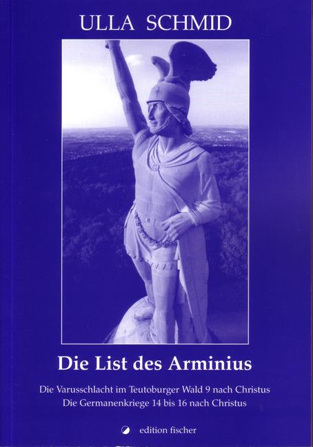 Die List des Arminius: Die Varusschlacht im Teu...