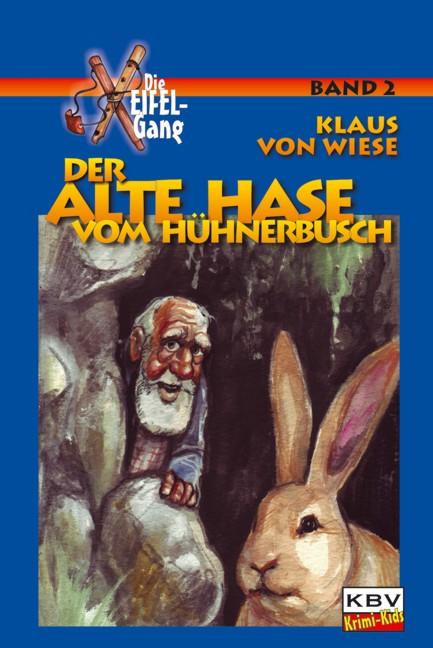 Der alte Hase vom Hühnerbusch: Die Eifel Gang 2...