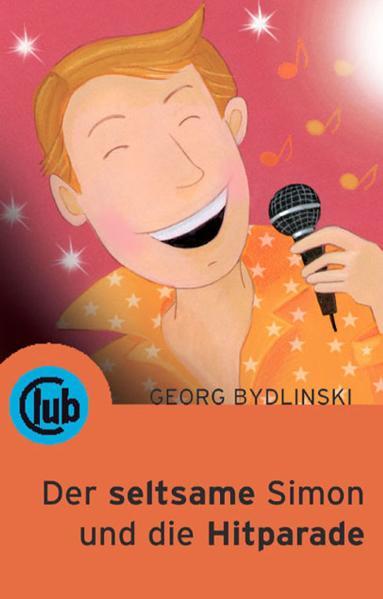Der seltsame Simon und die Hitparade: Geschichten vom Glück - Georg Bydlinski