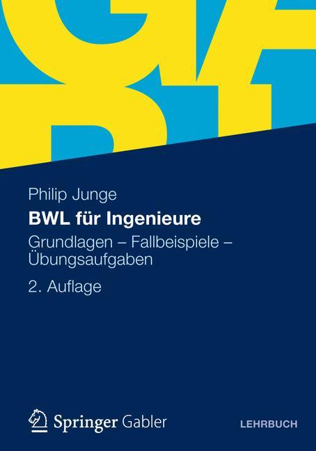 BWL für Ingenieure: Grundlagen - Fallbeispiele ...