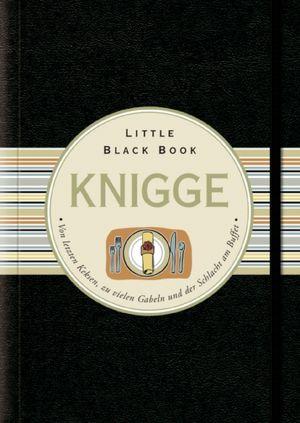 Das Little Black Book Knigge: Von letzten Keksen, zu vielen Gabeln und der Schlacht am Buffet (Little Black Books (Deutsche Ausgabe)) - Carolin Lüdemann