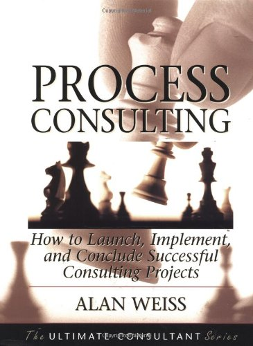 Process Consulting: How to Launch, Implement, a...