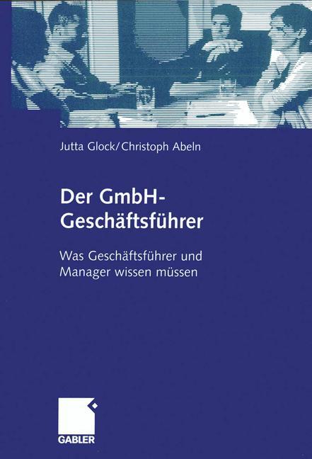 Der GmbH-Geschäftsführer: Was Geschäftsführer u...