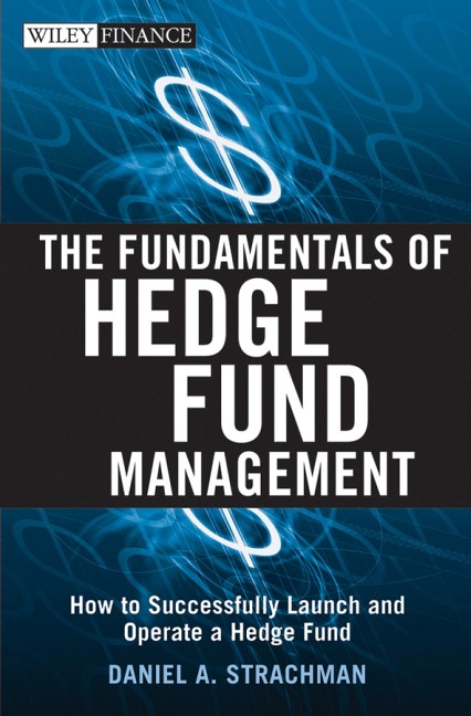 The Fundamentals of Hedge Fund Management: How ...