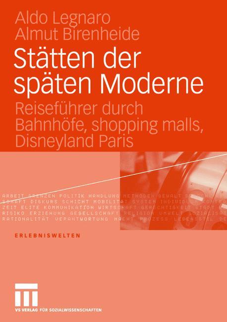 Stätten der späten Moderne: Reiseführer durch B...